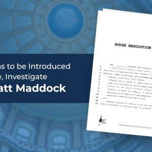 Resolutions to be Introduced to Censure, Investigate Rep. Matt Maddock