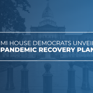 MI House Democrats unveil pandemic recovery plan, call for vote